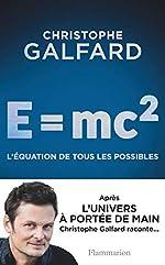 E= Mc2 - L'équation de tous les possibles de Christophe Galfard