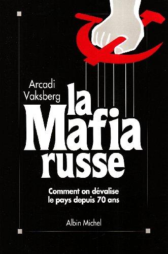 la-mafia-russe-comment-on-devalise-le-pays-depuis-70-ans