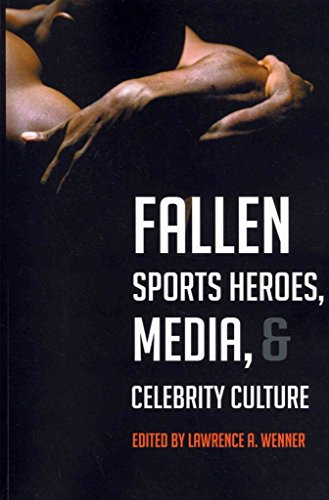 [Fallen Sports Heroes, Media, & Celebrity Culture] (By: Lawrence A. Wenner) [published: March, 2013]