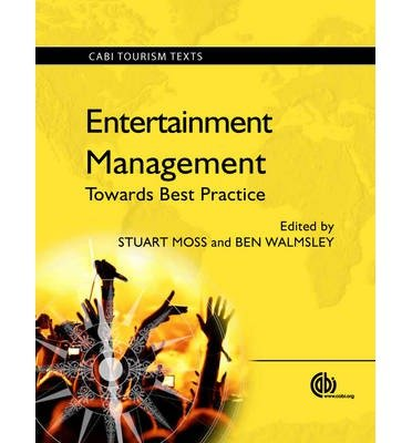 [(Entertainment Management: Towards Best Practice)] [ Edited by Stuart Moss, Edited by Ben Walmsley ] [July, 2014]