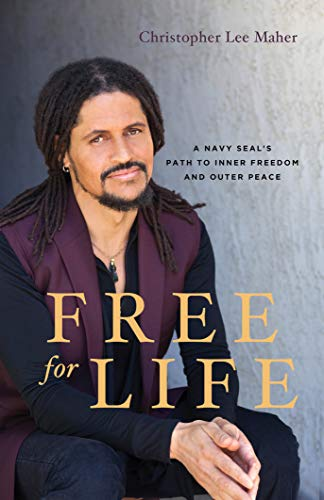 Free for Life: A Navy SEAL's Path to Inner Freedom and Outer Peace (English Edition)