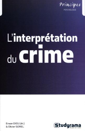 L'interprétation du crime, dynamiques, trajectoires et justice