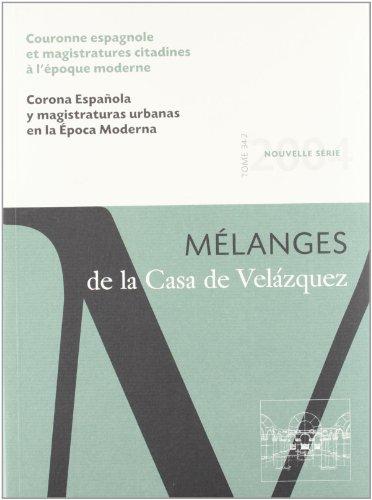 Corona española y magistraturas urbanas en la Época Moderna: Mélanges de la Casa de Velázquez 34-2