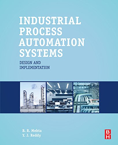 Industrial Process Automation Systems: Design and Implementation (English Edition) - Cam Der Ram