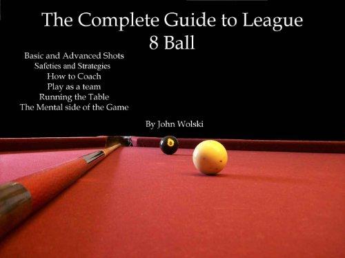 The Complete Guide to League 8 Ball (English Edition) por John Wolski