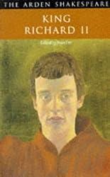 King Richard II (Arden Shakespeare) by William Shakespeare (1996-12-30)