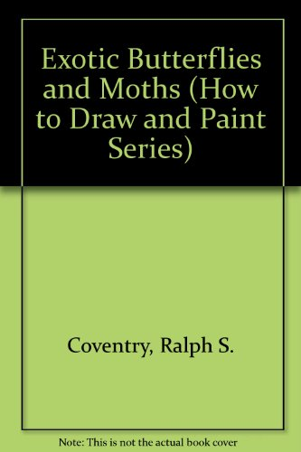 Exotic Butterflies and Moths (How to Draw and Paint)