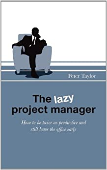 The lazy project manager par [Taylor, Peter]
