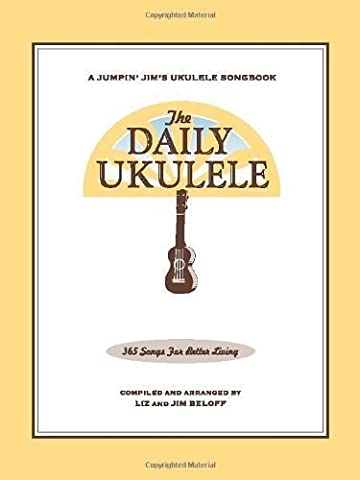 [(The Daily Ukulele - 365 Songs for Better Living)] [ Other Jim Beloff, Other Liz Beloff ] [May, 2014]
