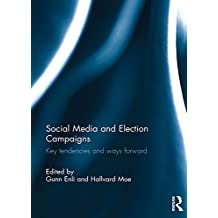 Social Media and Election Campaigns: Key Tendencies and Ways Forward
