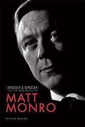 Matt Monro: The Singers Singer by Michele Monro (2011) Paperback