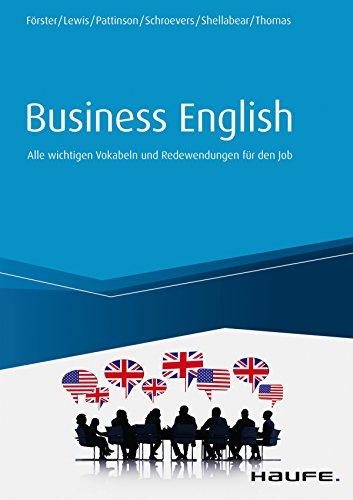 Business English: Alle wichtigen Vokabeln und Redewendungen für den Job (Haufe Fachbuch) (English Edition)
