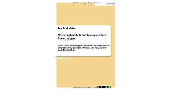 chancengleichheit durch anonymisierte bewerbungen hat die antidiskriminierungsstelle des bundes nach dem allgemeinen gleichbehandlungsgesetz das - Anonymisierte Bewerbung