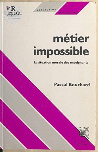 Lire Métier impossible : la situation morale des enseignants pdf