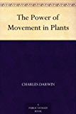 The Power of Movement in Plants (English Edition)
