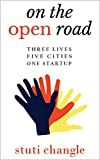 #6: ON THE OPEN ROAD: Three Lives. Five Cities. One Startup.