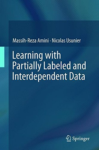 Learning with Partially Labeled and Interdependent Data by Massih-Reza Amini (2015-05-08)