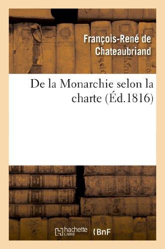 de La Monarchie Selon La Charte: Avec Des Reflexions Sur La Session de La Chambre de 1815 (Histoire)