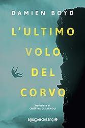 L'ultimo volo del corvo (Le indagini dell'Investigatore Nick Dixon Vol. 1) (Italian Edition)