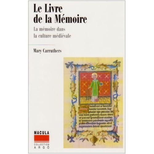 Le Livre De La Memoire: La Memoire Dans La Culture Medievale