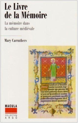 Le livre de la Mémoire : Une étude de la mémoire dans la culture médiévale par Mary Carruthers