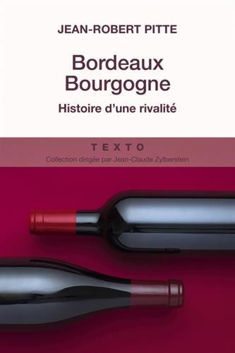 Bordeaux Bourgogne : Histoire d'une rivalit