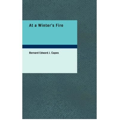 [ [ AT A WINTER'S FIRE BY(CAPES, BERNARD EDWARD J )](AUTHOR)[PAPERBACK]