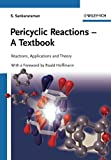 Pericyclic Reactions - A Textbook: Reactions, Applications and Theory