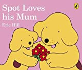 Picture Of Spot Loves His Mum