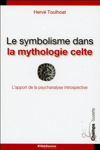 Le symbolisme dans la mythologie celte - L'apport de la psychanalyse introspectivre