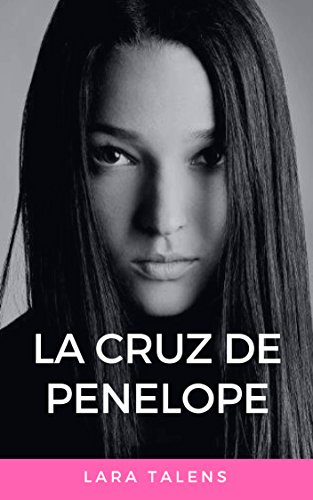 Spanish: Short story for intermediate-advanced students: La cruz de Penélope (Spanish short stories, improve your vocabulary & reading skills) por Lara Talens