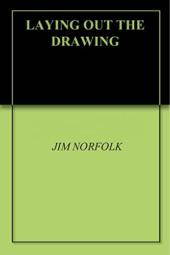 LAYING OUT THE DRAWING (English Edition) por JIM NORFOLK