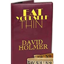 [ EAT YOURSELF THIN ] by Holmer, David ( AUTHOR ) Apr-07-2010 [ Paperback ]
