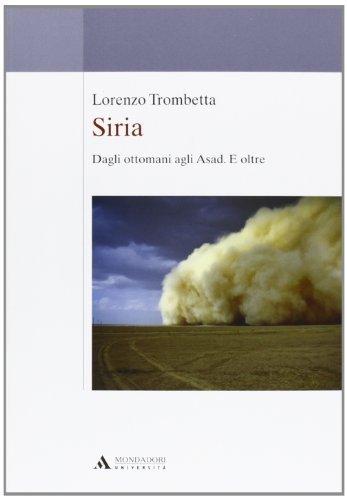 Siria. Dagli ottomani agli Asad. E oltre (Saggi) di Trombetta, Lorenzo (2013) Tapa blanda
