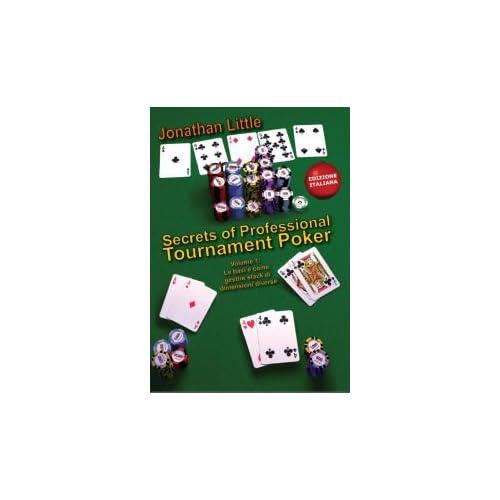 Secrets Of Professional Tournament Poker: 1