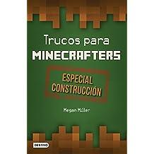 Trucos Para Minecrafters. Especial Construccion