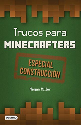 Trucos Para Minecrafters. Especial Construccion por Miller