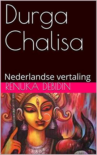 Durga Chalisa : Nederlandse vertaling (Dutch Edition)