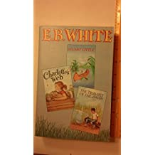 E. B. White: Stuart Little / Charlotte's Web / The Trumpet of the Swan