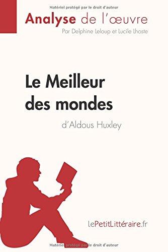 Le Meilleur Des Mondes D'Aldous Huxley Analyse De L'oeuvre: Comprendre La Littérature Avec LePetitLittéraire.fr