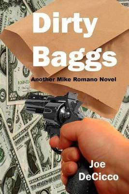dirty-baggs-by-author-joe-decicco-published-on-september-2011
