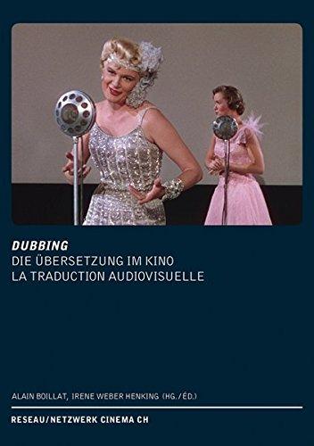 DUBBING. Die Übersetzung im Kino /La Traduction audiovisuelle: Reseau/ Netzwerk Cinema CH