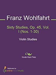 Sixty Studies, Op. 45, Vol. I (Nos. 1-30)