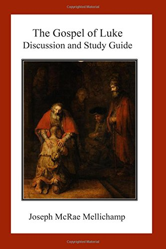 The Gospel of Luke: Discussion and Study Guide