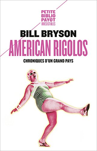 American rigolos: Chroniques d'un grand pays (Voyageurs payot) (French Edition)