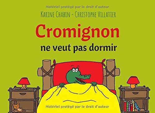 Cromignon ne veut pas dormir: Histoire du soir - Livre enfants 3 - 6 ans par Karine Chabin