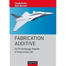 Fabrication additive - Du prototype rapide à l'impression 3D