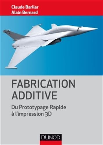 Fabrication additive - Du prototype rapide à l'impression 3D