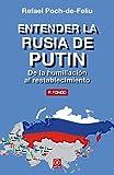 Entender la Rusia de Putin. De la humillación al restablecimiento (A Fondo nº 14)