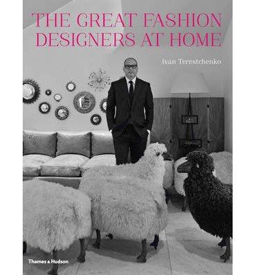 [(The Great Fashion Designers at Home)] [Author: Ivan Terestchenko] published on (November, 2013)